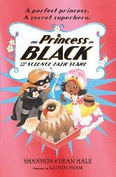 The Princess in Black and the Science Fair Scare - Shannon Hale Dean Hale LeUyen Pham