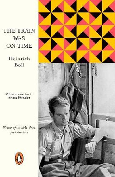 The Train Was on Time - Heinrich Boll