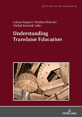 Understanding Translator Education - Lukasz Bogucki