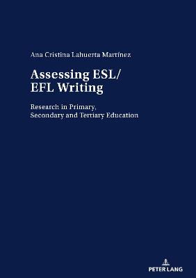 Assessing ESL/EFL Writing - Ana Cristina Lahuerta Martinez