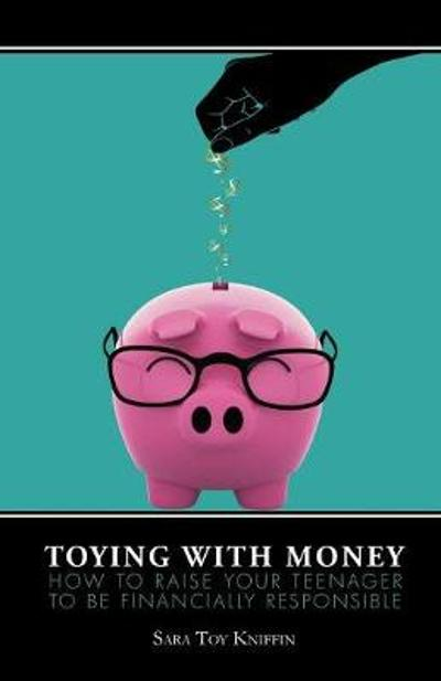 Toying With Money - Sara Toy Kniffin