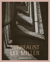Surrealist Lee Miller - Antony Penrose