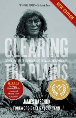 Clearing the Plains - James Daschuk