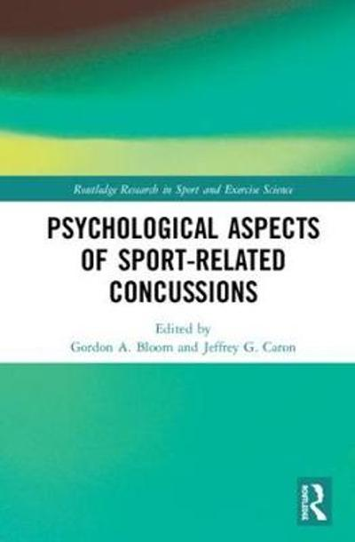 Psychological Aspects of Sport-Related Concussions - Gordon A. Bloom