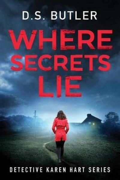 Where Secrets Lie - D. S. Butler
