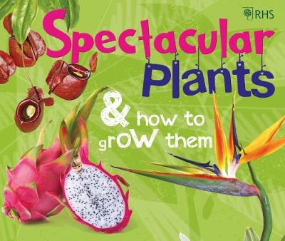 RHS Spectacular Plants and how to grow them - Stewart McPherson