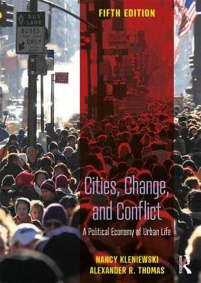 Cities, Change, and Conflict - Nancy Kleniewski