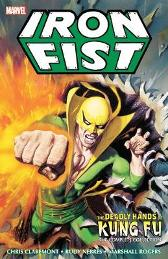 Iron Fist: Deadly Hands Of Kung Fu - The Complete Collection - Chris Claremont Bill Mantlo Tony Isabella