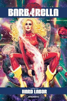 Barbarella Vol. 2: Hard Labor - Mike Carey