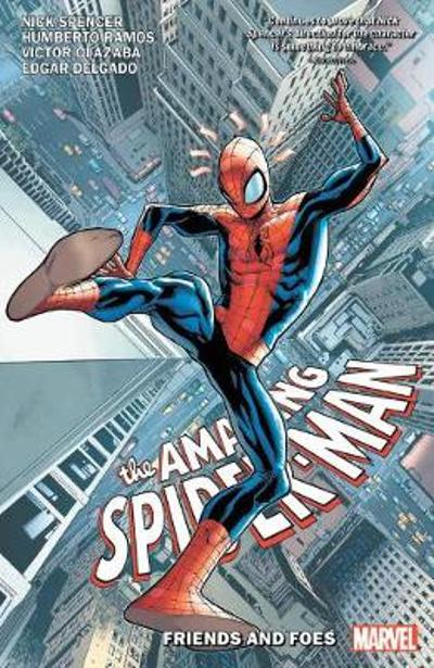 Amazing Spider-man By Nick Spencer Vol. 2: Friends And Foes - Nick Spencer