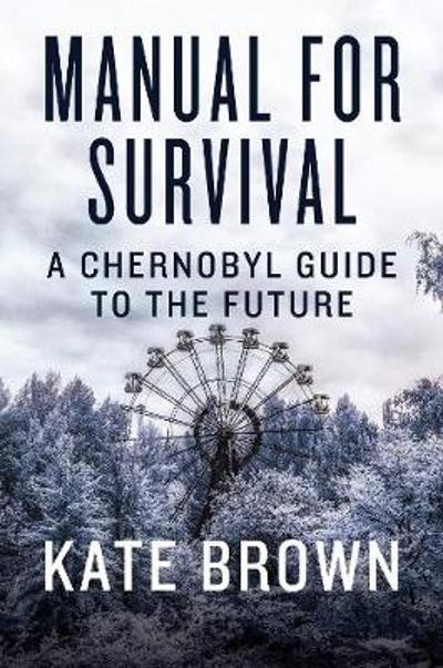 Manual for Survival - Kate Brown