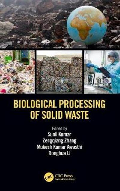 Biological Processing of Solid Waste - Sunil Kumar