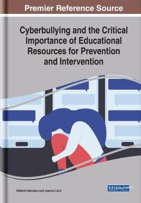 Cyberbullying and the Critical Importance of Educational Resources for Prevention and Intervention - Gilberto Marzano