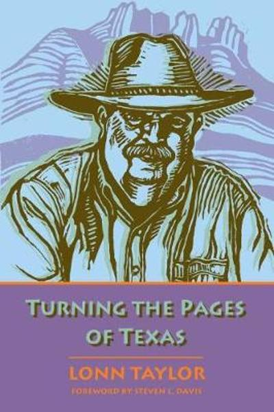 Turning the Pages of Texas - Lonn Taylor