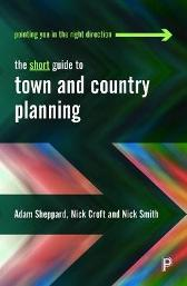 The Short Guide to Town and Country Planning - Adam Sheppard Nick Croft Nick Smith