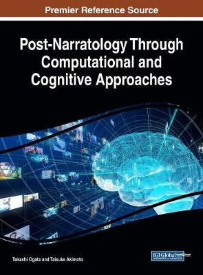 Post-Narratology Through Computational and Cognitive Approaches - Takashi Ogata