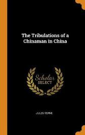 The Tribulations of a Chinaman in China - Jules Verne