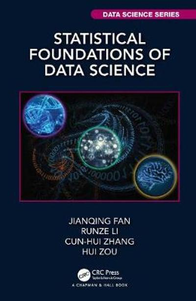 Statistical Foundations of Data Science - Jianqing Fan