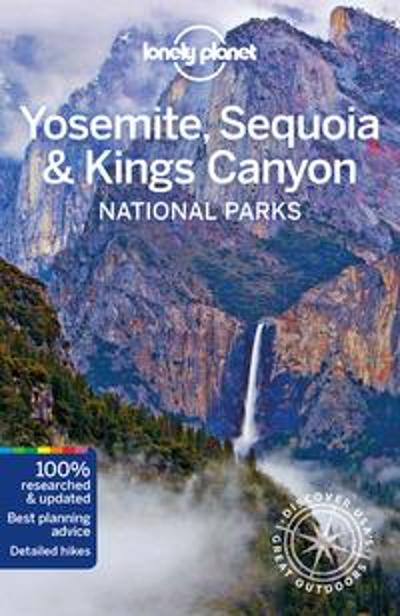 Lonely Planet Yosemite, Sequoia & Kings Canyon National Parks - Lonely Planet