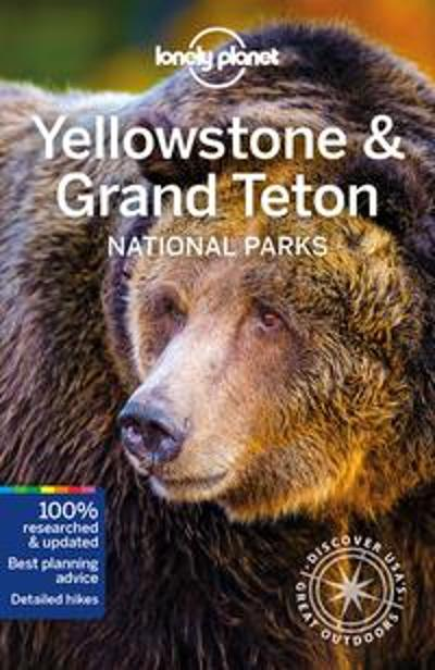 Lonely Planet Yellowstone & Grand Teton National Parks - Lonely Planet