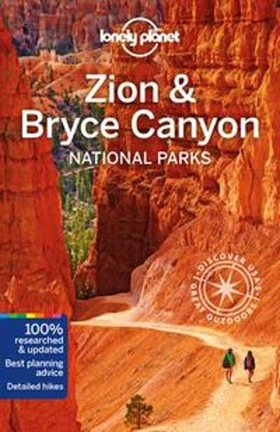 Lonely Planet Zion & Bryce Canyon National Parks - Lonely Planet