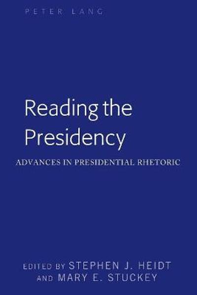 Reading the Presidency - Stephen J. Heidt