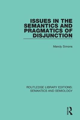 Issues in the Semantics and Pragmatics of Disjunction - Mandy Simons