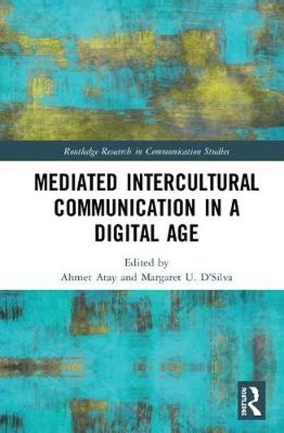 Mediated Intercultural Communication in a Digital Age - Ahmet Atay