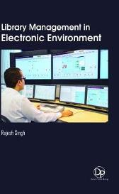 Library Management in Electronic Environment - Rajesh Singh