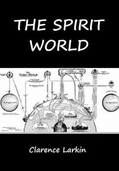 The Spirit World - Clarence Larkin