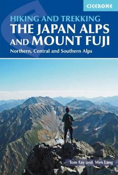 Hiking and Trekking in the Japan Alps and Mount Fuji - Tom Fay