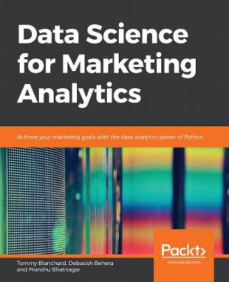 Data Science for Marketing Analytics - Tommy Blanchard