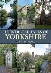 Illustrated Tales of Yorkshire - David Paul
