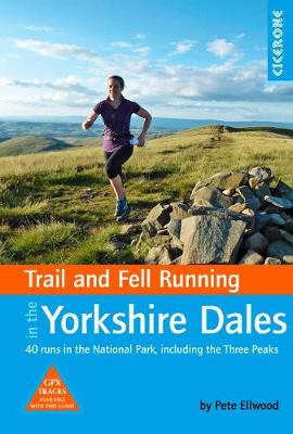 Trail and Fell Running in the Yorkshire Dales - Pete Ellwood