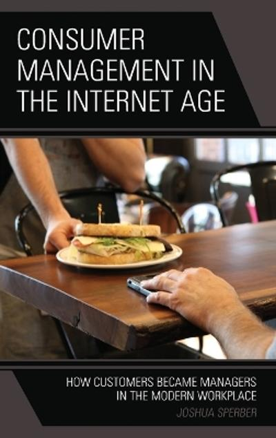 Consumer Management in the Internet Age - Joshua Sperber