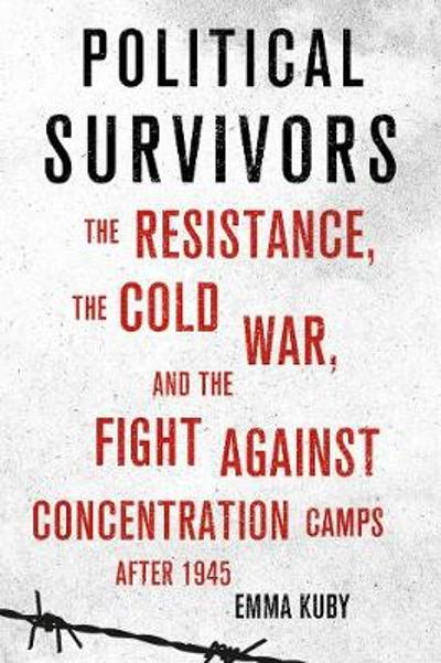 Political Survivors - Emma Kuby