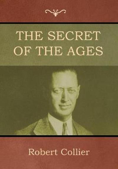 The Secret of the Ages - Robert Collier