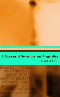 A Glossary of Semantics and Pragmatics - Alan Cruse