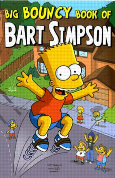 Simpsons Comics Presents the Big Bouncy Book of Bart Simpson - Matt Groening