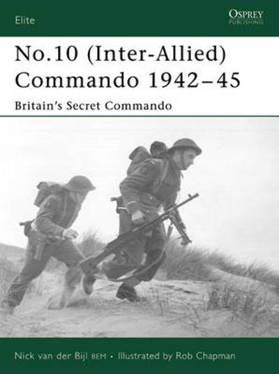 No.10 Inter-Allied Commando 1940-45 - Nick van der Bijl