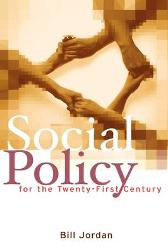 Social Policy for the Twenty-First Century - Bill Jordan
