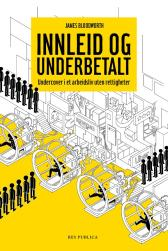 Innleid og underbetalt - James Bloodworth Rune R. Moen