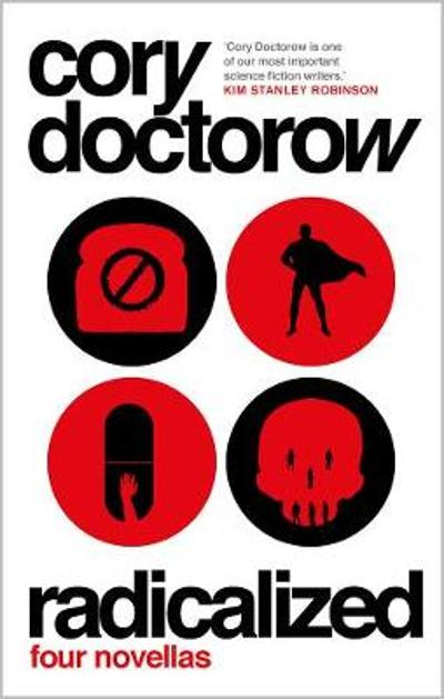Radicalized - Cory Doctorow