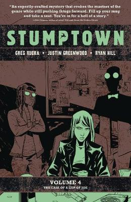 Stumptown, Vol. 4: The Case of a Cup of Joe - Greg Rucka