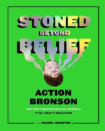 Stoned Beyond Belief - Action Bronson