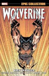 Wolverine Epic Collection: Back To Basics - Archie Goodwin Peter David John Byrne