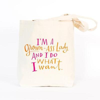 Tote Bag: Grown-Ass Lady - Emily Mc Dowell