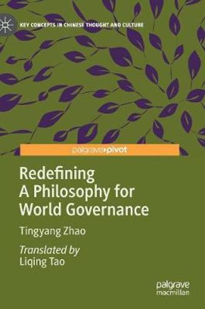 Redefining A Philosophy for World Governance - Tingyang Zhao