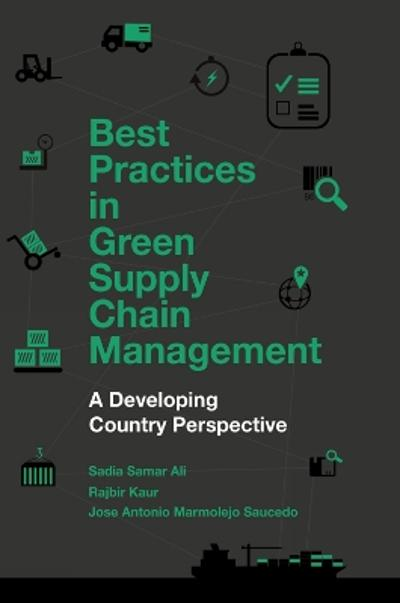 Best Practices in Green Supply Chain Management - Sadia Samar Ali