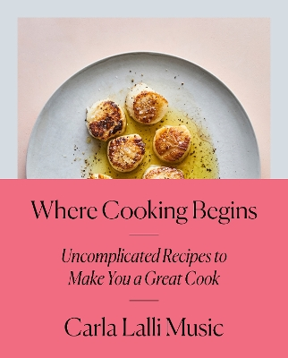 Where cooking begins - Carla Lalli Music